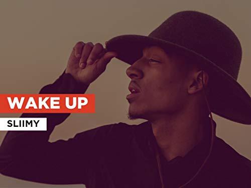 Wake Up al estilo de Sliimy