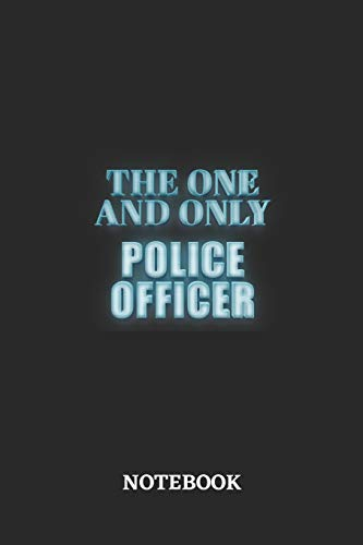 The One And Only Police Officer Notebook: 6x9 inches - 110 dotgrid pages • Greatest Passionate working Job Journal • Gift, Present Idea
