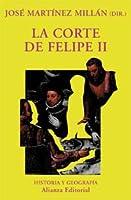 La corte de Felipe II / The Court of Philip II (Historia Y Geografia / History and Geography)
