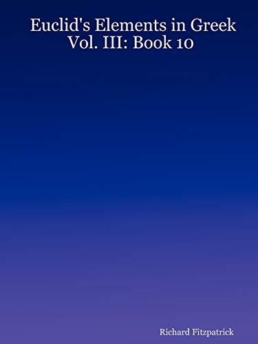 Euclid's Elements in Greek: Vol. III: Book 10: 3