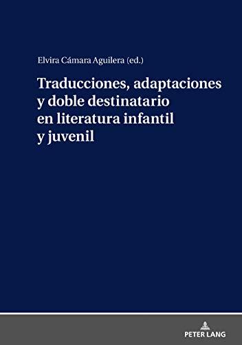 Traducciones, adaptaciones y doble destinatario en literatura infantil y juvenil