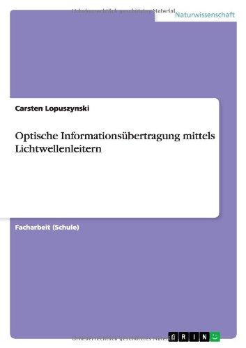 Optische Informationsübertragung mittels Lichtwellenleitern