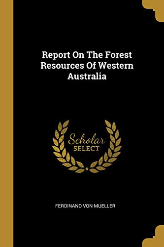 Report On The Forest Resources Of Western Australia