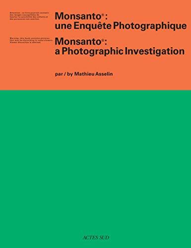 Monsanto: A Photographic Investigation: Une enquête photographique