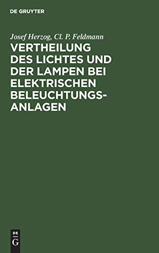 Vertheilung des Lichtes und der Lampen bei elektrischen Beleuchtungsanlagen: Ein Leitfaden für Ingenieure und Architekten