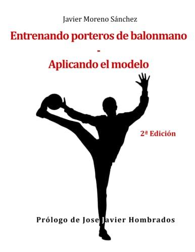 Aplicando el modelo: Entrenando porteros de balonmano