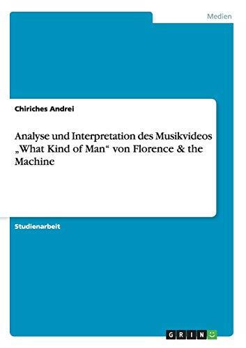 """Analyse und Interpretation des Musikvideos """"What Kind of Man"""" von Florence & the Machine"""