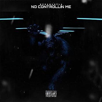 No Controllin' Me