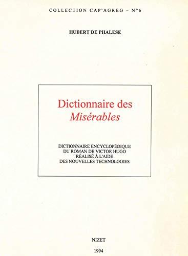 Dictionnaire des Misérables : Dictionnaire encyclopédique du roman de Victor Hugo réalisé à l'aide des nouvelles technologies