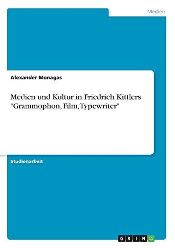 Medien und Kultur in Friedrich Kittlers