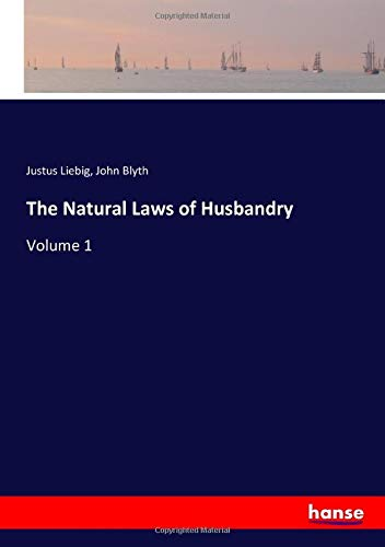 The Natural Laws of Husbandry: Volume 1