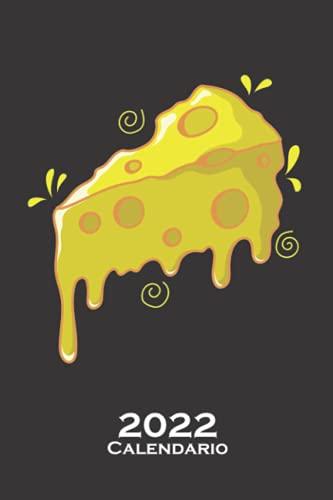 Un trozo de queso se derrite Calendario 2022: Calendario anual para Los fans del producto lácteo