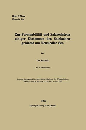 Zur Permeabilität und Salzresistenz einiger Diatomeen des Salzlachengebietes am Neusiedler See (Sitzungsberichte der Österreichischen Akademie der Wissenschaften, 172/3/5)