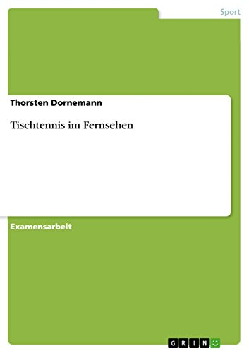 Tischtennis im Fernsehen (German Edition)
