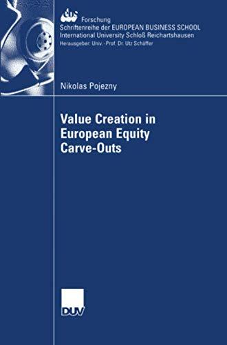 Value Creation in European Equity Carve-Outs (ebs-Forschung, Schriftenreihe der EUROPEAN BUSINESS SCHOOL Schloß Reichartshausen, Band 62)
