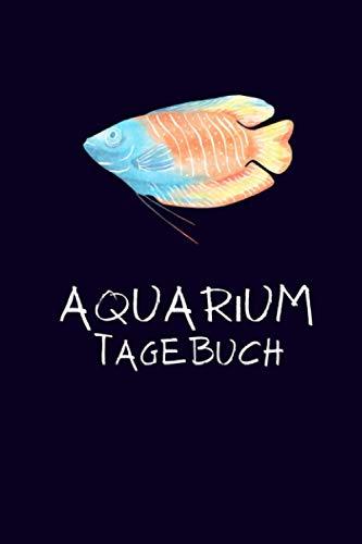 Aquarium Tagebuch: Logbuch zur Kontrolle deiner Wasserwerte / Wasserqualität. Ideal für Aquascaping, Pflanzenaquarien, Nano Aquaristik - Ein tolles Geschenk für Aquariumliebhaber.