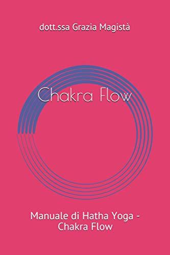 Chakra Therapy: Manuale Yoga Chakra Flow