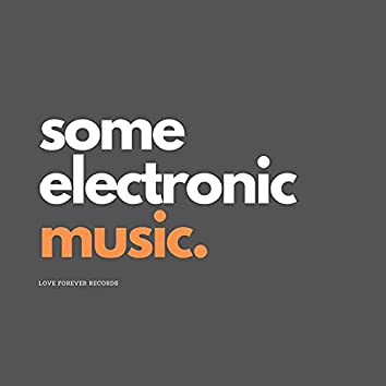 Some Electronic Music