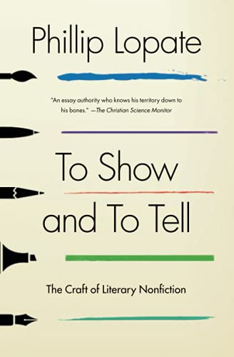 Compare Textbook Prices for To Show and to Tell: The Craft of Literary Nonfiction Original Edition ISBN 9781451696325 by Lopate, Phillip