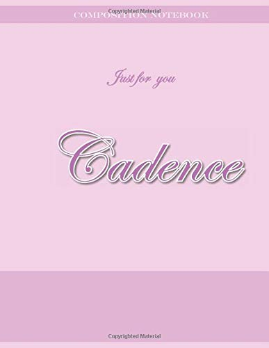 Just For Cadence: Initial letter C, Just for Cadence Graph Notebook Lovely Gift for Woman ,Girl, boy and School, Pink Floral Cover 8.5'' x 11'', 108 pages