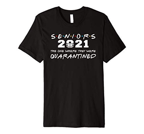 The One Where They Were Quarantined Seniors 2021 Graduation Premium T-Shirt