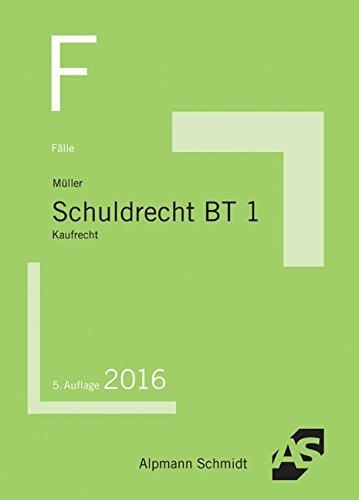 Fälle Schuldrecht BT 1: Kaufrecht by Frank Müller (2016-02-24)
