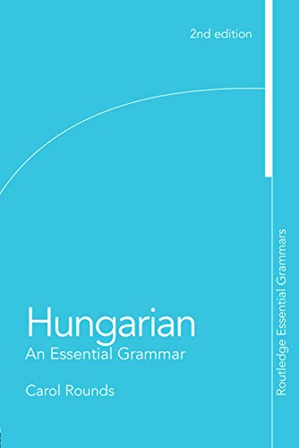 Compare Textbook Prices for Hungarian: An Essential Grammar Routledge Essential Grammars 2nd Edition ISBN 9780415777377 by Rounds, Carol