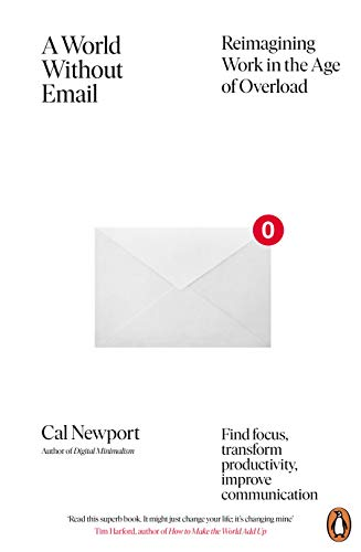 A World Without Email: Reimagining Work in the Age of Overload (English Edition)