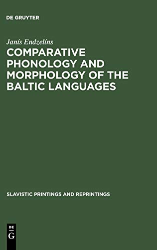 Compare Textbook Prices for Comparative Phonology and Morphology of the Baltic Languages Slavistic Printings and Reprintings  ISBN 9789027919151 by Endzelíns, Janís