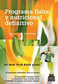 Programa fisico y nutricional definitivo EL NEW YORK BODY PLAN (Spanish Edition)