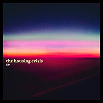The Housing Crisis - EP