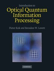 Compare Textbook Prices for Introduction to Optical Quantum Information Processing 1 Edition ISBN 9780521519144 by Kok, Pieter