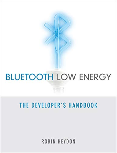 Bluetooth Low Energy: The Developer's Handbook (English Edition)