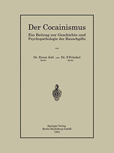 Der Cocainismus: Ein Beitrag zur Geschichte und Psychopathologie der Rauschgifte