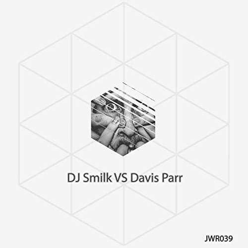 DJ Smilk & Davis Parr