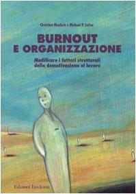 Burnout e organizzazione. Modificare i fattori strutturali della demotivazione al lavoro