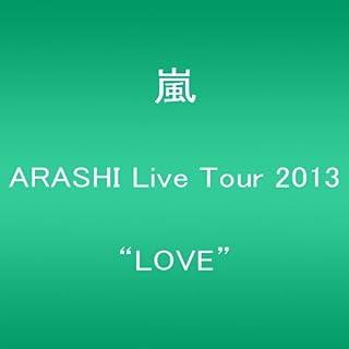 "ARASHI Live Tour 2013 ""LOVE"" [Blu-ray]"