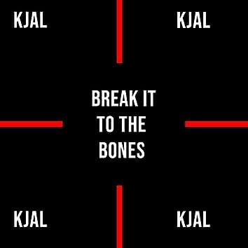 Break It to the Bones