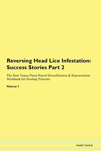 Reversing Head Lice Infestation: Testimonials for Hope. From Patients with Different Diseases Part 2