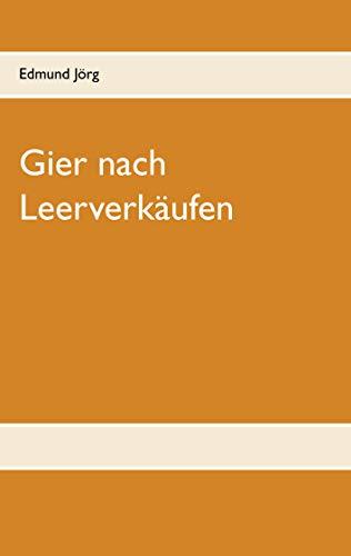 Gier nach Leerverkäufen (German Edition)