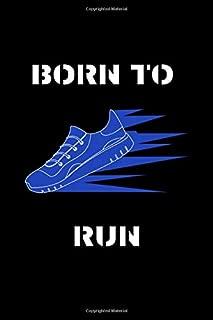 Born to Run: Running Log Book Undated. Training Record Journal. Inspirational Gift For Runners, Athletes, Kids, Coaches, Men & Women