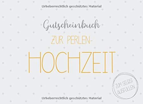Gutscheinbuch zur Perlen-Hochzeit zum selbst ausfüllen: 20 Gutscheine als Geschenk zur Perlenhochzeit, Geschenkidee zum 30. Hochzeitstag