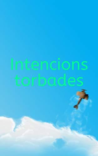 Intencions torbades (Catalan Edition)