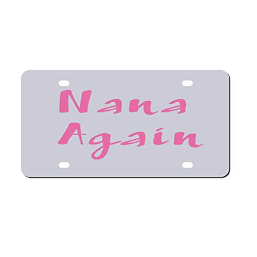 Nana Again License Plate Aluminum Metal License Plate Car Tag Novelty Home Decoration for Women Girls Men Boys 6 inch X 12 inch