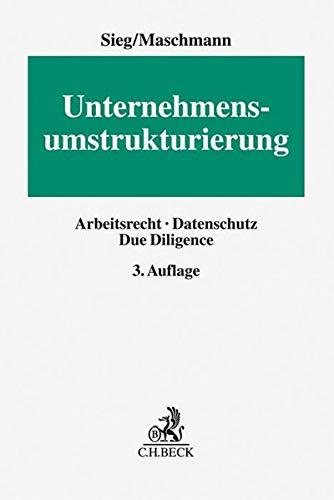 Unternehmensumstrukturierung: Arbeitsrecht, Datenschutz, Due Diligence (Erfurter Reihe zum Arbeitsrecht: ERA)