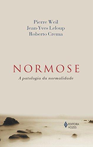 Normose: A patologia da normalidade