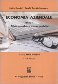 Economia aziendale. Attività aziendale e processi produttivi (Vol. 1)