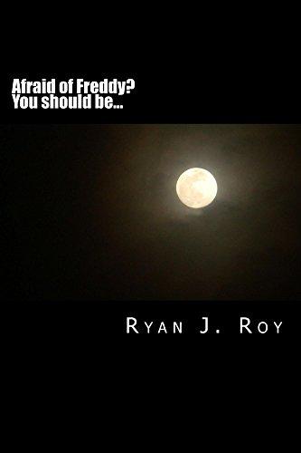 Afraid of Freddy ? : You should be... (English Edition)