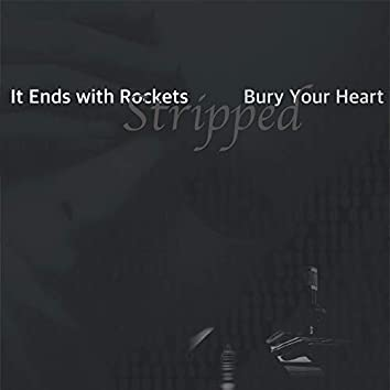 Bury Your Heart (Stripped)