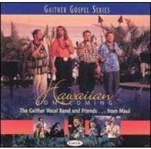Hawaiian Homecoming - The Gaither Vocal Band and Friends...from Maui